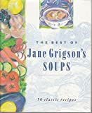 The Best of Jane Grigson's Soups: Fifty Favourite Recipes (0718100425) by Grigson, Jane