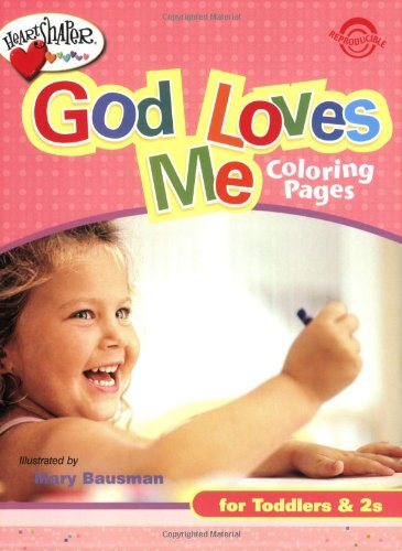 God Loves Me Coloring Pages (Ages 1-2) (HeartShaper Resources-Early Childhood)