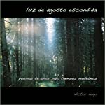 Luz de Agosto Escondid: El Amor en Fifty Poemas [Hidden Light of August: 50 Love Poems] | Víctor Lago