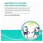 Apprendre à se connaître pour mieux communiquer: Les clés de la communication non-violente à l'usage de la qualité de la relation | Thomas D'Ansembourg