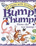 img - for Bump! Thump!: How Do We Jump? (At Home with Science) book / textbook / text book