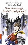 echange, troc Jean-Loup Craipeau - Gare au carnage, Amédée Petitpotage !