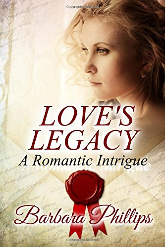 Love's Legacy: A Romantic Intrigue