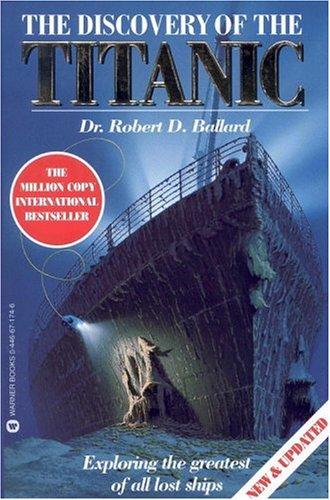 The Discovery of the Titanic, Robert D. Ballard