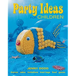 Party Ideas for Children: Themes*Cakes*Invitations*Treat Bags*Food*Games