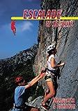 Sports Et Loisirs Best Deals - Escalade et sécurité : Découverte & initiation - Sport Loisirs - Escalade alpinisme montage [Edizione: Francia]