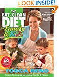 The Eat-Clean Diet for Family and Kid...
