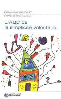 L\'ABC de la simplicité volontaire par Dominique Boisvert