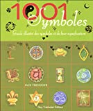 1001 Symboles : Guide illustr des symboles et de leur signification