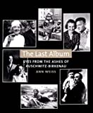 img - for The Last Album: Eyes from the Ashes of Auschwitz-Birkenau book / textbook / text book