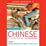 Starting Out in Chinese, Part 1: Meeting People and Basic Expressions (       UNABRIDGED) by Living Language Narrated by uncredited