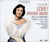LOVE! MISORA HIBARI JAZZ & STANDARD COMPLETE COLLECTION 1955-66