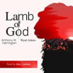 Lamb of God | Anthony M. Harrington,Wyatt Adams