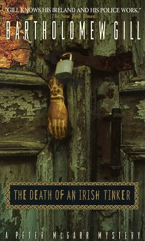 The Death of an Irish Tinker: A Peter McGarr Mystery (Peter McGarr Mysteries (Paperback)), Bartholomew Gill