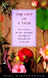 The Gift of a Year: How Give Yourself Most Meaningful Satisfying Pleasurable Year your Life