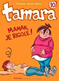 "Afficher ""Tamara n° 10<br /> Maman, je rigole !"""