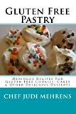 Gluten Free Pastry: Meringue Recipes For Gluten Free Cookies, Cakes & Other Delicious Desserts