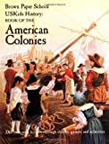 img - for USKids History: Book of the American Colonies (Brown Paper School) by Howard Egger-Bovet (1996-05-01) book / textbook / text book