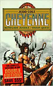 Renegade Justice/Vision Quest: 2 In 1 (Cheyenne): Judd Cole
