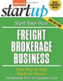 img - for By Entrepreneur Press Start Your Own Freight Brokerage Business: Your Step-By-Step Guide to Success (StartUp Series) (Third Edition) book / textbook / text book