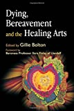 img - for Dying, Bereavement, and Healing Arts book / textbook / text book