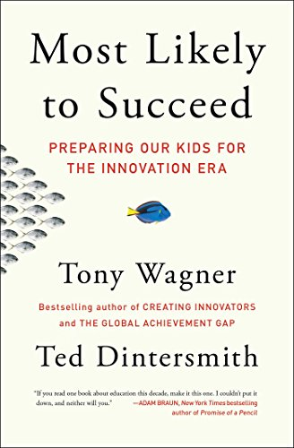 Most Likely to Succeed: Preparing Our Kids for the Innovation Era (Wagner Creating Innovators compare prices)