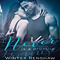 Never Is a Promise Audiobook by Winter Renshaw Narrated by Thomas Fawley, Katie McAble