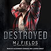 Destroyed: Steel Country, Book 2 | MJ Fields