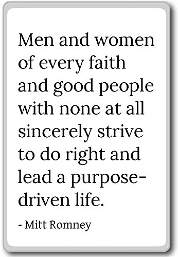 Men and women of every faith and good people wi... - Mitt Romney quotes fridge magnet, White (Famous People Wi compare prices)