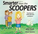 Julia Cook Smarter Than the Scoopers: Keeping Your Child Safe from Predators!