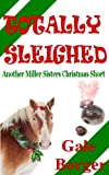 img - for Totally Sleighed (The Miller Sisers Mystery Shorts Book 2) book / textbook / text book