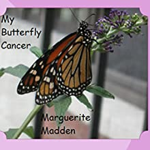 My Butterfly Cancer (       UNABRIDGED) by Marguerite