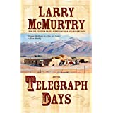Telegraph Days: A Novel ~ Larry McMurtry