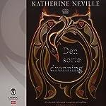 Den sorte dronning | Katherine Neville
