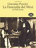 La Fanciulla del West in Full Score (Dover Music Scores) (0486297128) by Puccini, Giacomo