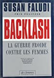 Backlash (French Edition) (2721004433) by Susan Faludi