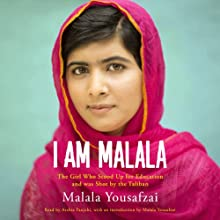 I Am Malala (       UNABRIDGED) by Malala Yousafzai Narrated by Malala Yousafzai, Archie Panjabi