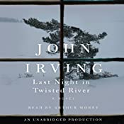 Last Night in Twisted River: A Novel | [John Irving]