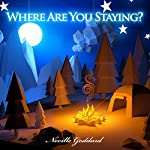 Where Are You Staying? | Neville Goddard