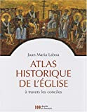 echange, troc Juan-Maria Laboa - Atlas historique de l'Eglise à travers les conciles