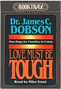 Love Must Be Tough James C Dobson 9782010504006 Amazon border=