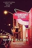 Midnight Jesus: Where Struggle, Faith, and Grace Collide . . .