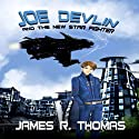 Joe Devlin: And The New Star Fighter: Space Academy Series, Book 1 Audiobook by James R. Thomas Narrated by Max Miller