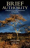 img - for Brief Authority: A Memoir of Colonial Administration in Tanganyika book / textbook / text book
