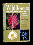 WILDFLOWERS OF NORTH AMERICA: IN FULL COLOR: (440 NEW COLOR PLATES OF WILDFLOWERS FROM THE COASTS, DESERTS, WOODS, MOUNTAINS AND PRAIRIES) (wild flowers)
