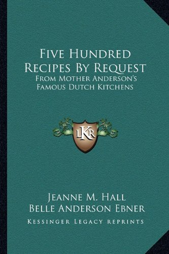five-hundred-recipes-by-request-from-mother-andersons-famous-dutch-kitchens