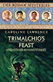 Trimalchio's Feast and other mini-mysteries (The Roman Mysteries)