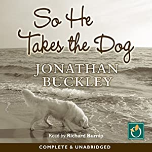 So He Takes the Dog | [Jonathan Buckley]