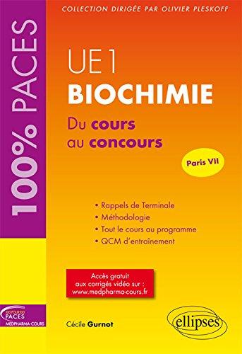UE1 Biochimie du Cours au Concours Paris VII