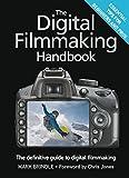 The Digital Filmmaking Handbook: The definitive guide to digital filmmaking